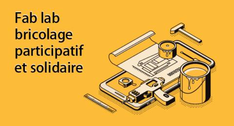 #CARTE BLANCHE : Projet Fab lab bricolage participatif et solidaire