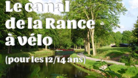 #CARTE BLANCHE : Le canal de la Rance à vélo pour les 12/14 ans