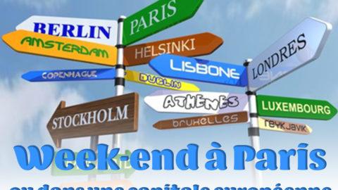 #CARTE BLANCHE : Weekend à Paris ou dans une capitale européenne